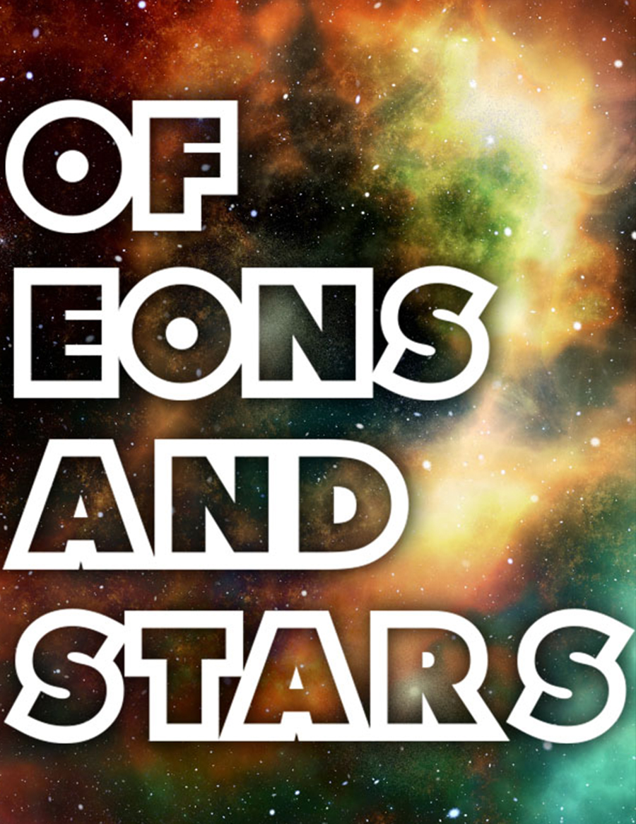 Of Eons and Stars