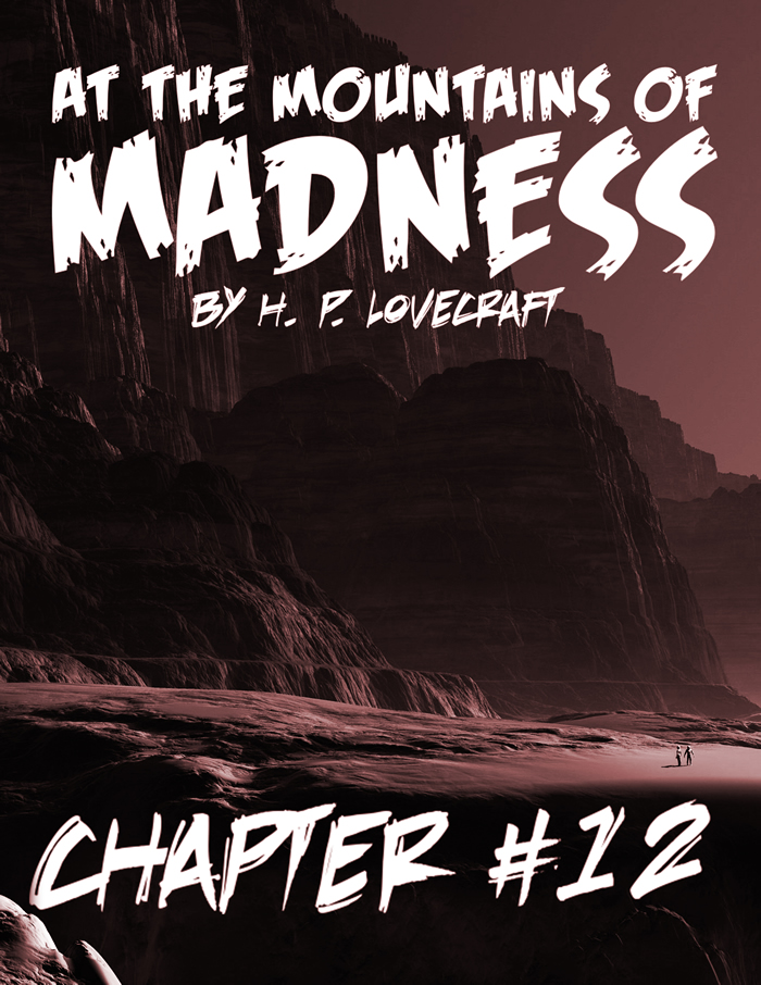 At the Mountains of Madness Chapter 12