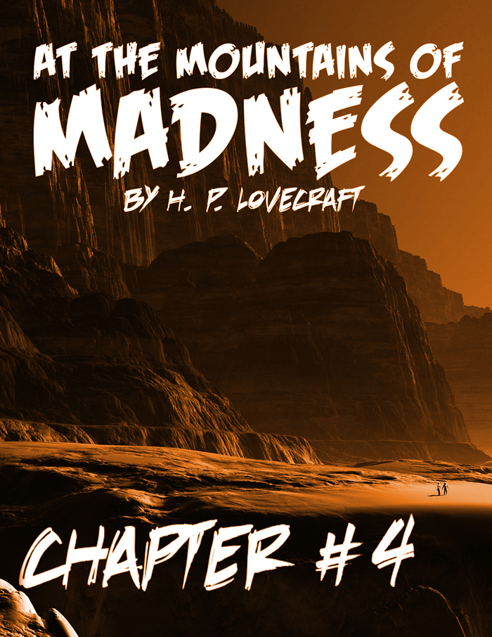 At the Mountains of Madness Chapter 4