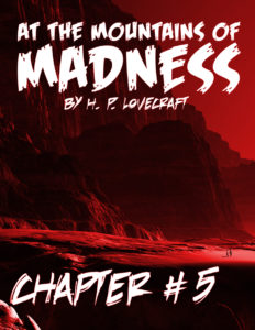 At the Mountains of Madness Chapter 5