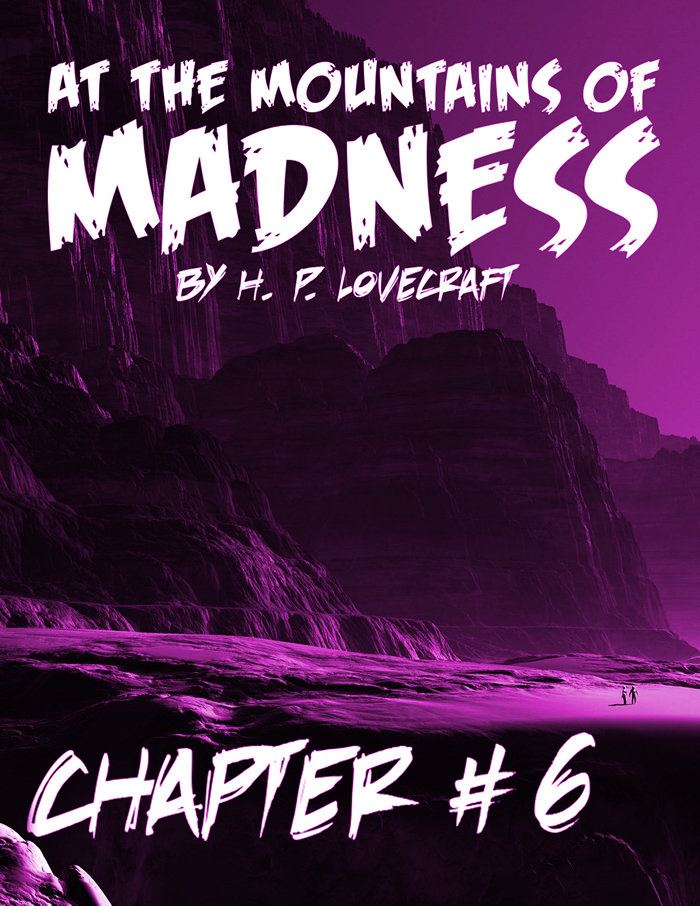 At the Mountains of Madness Chapter 6