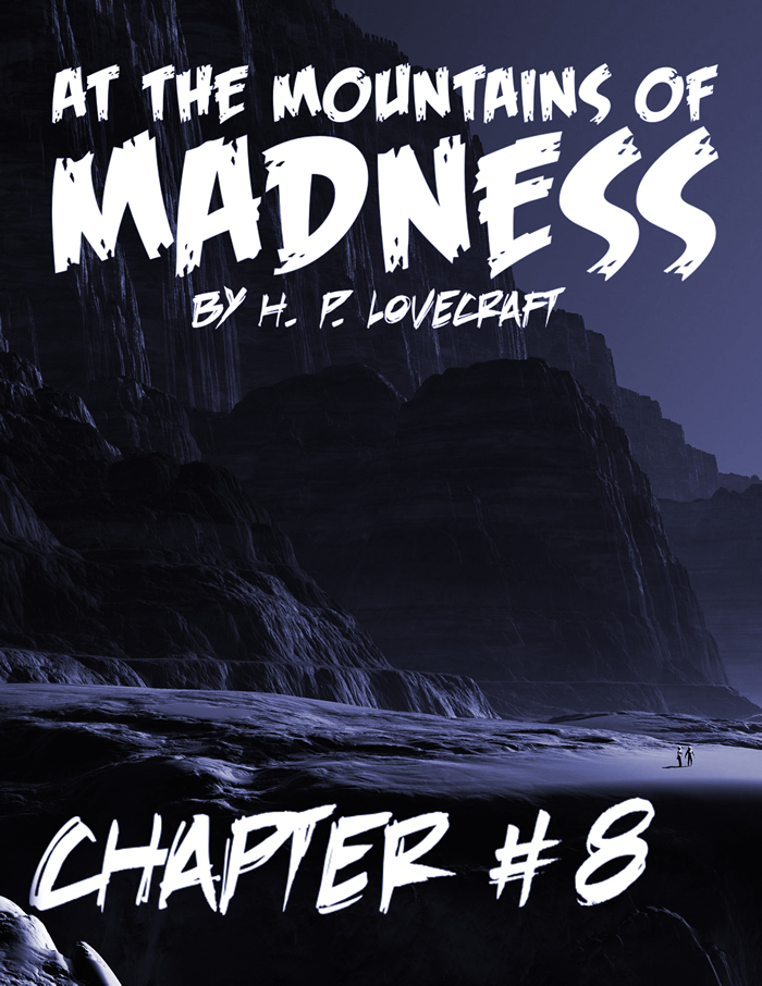 At the Mountains of Madness Chapter 8