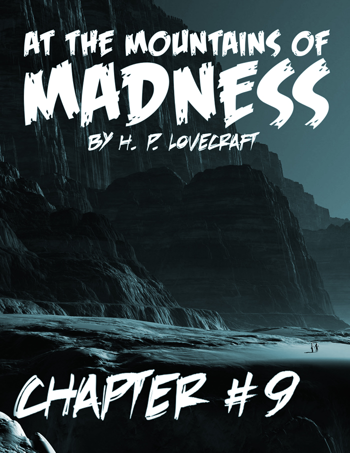 At the Mountains of Madness Chapter 9