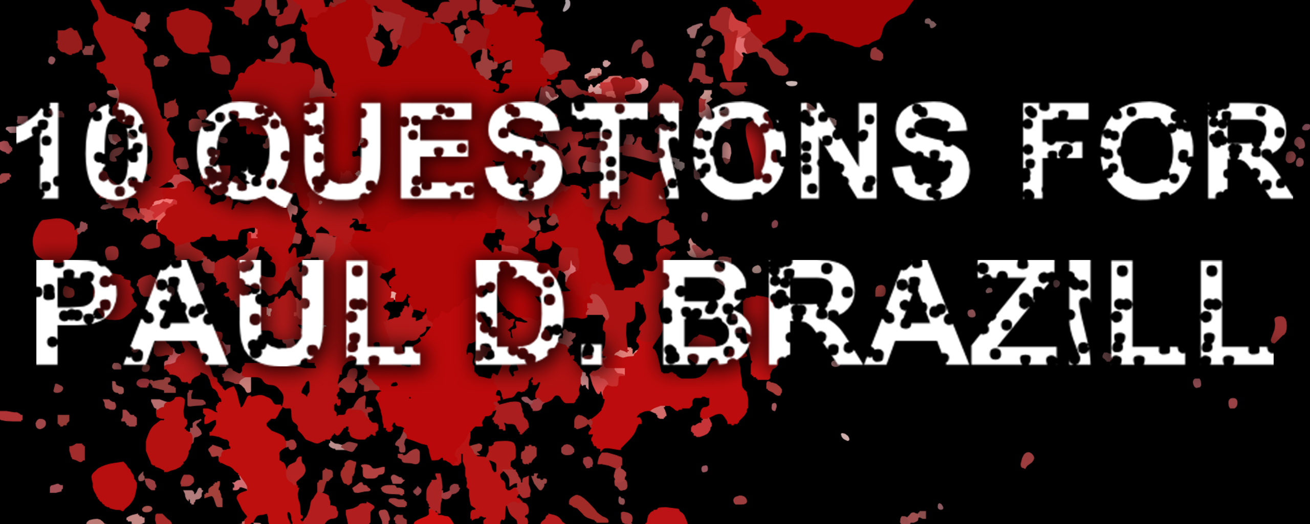10 Questions for Paul D Brazill