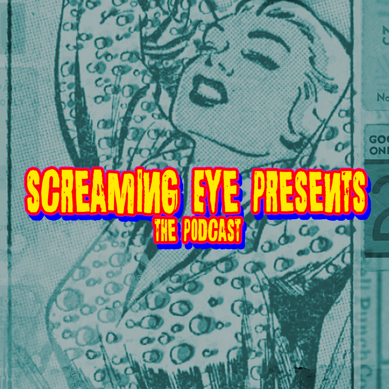 Screaming Eye Presents The podcast