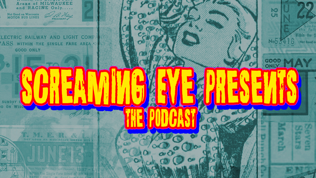 Screaming Eye Presents: The Podcast Ep 001
