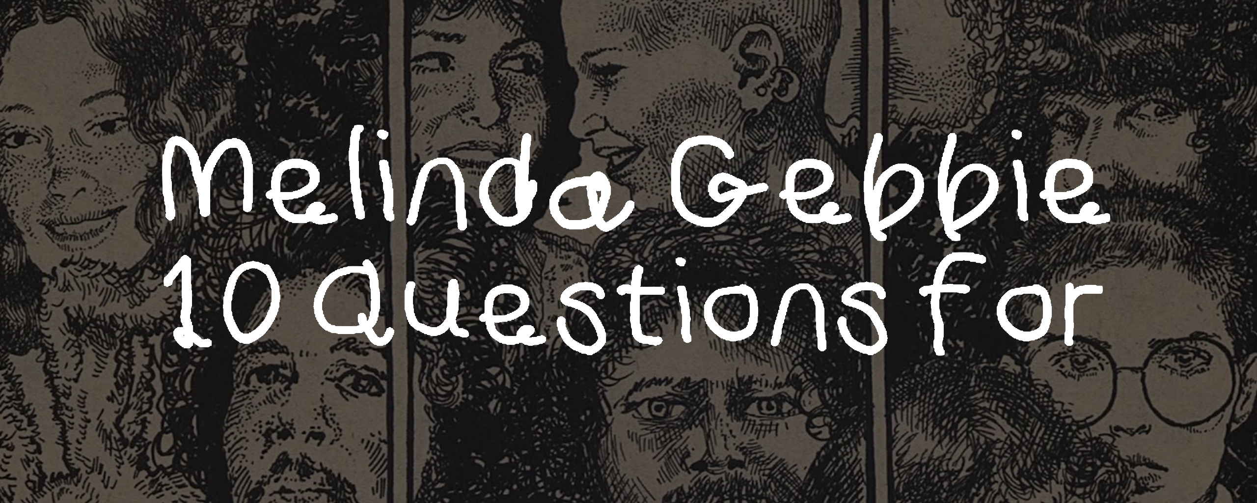 10 Questions for Melinda Gebbie