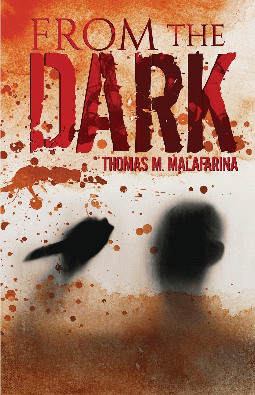 From the Dark by Thomas M Malafarina