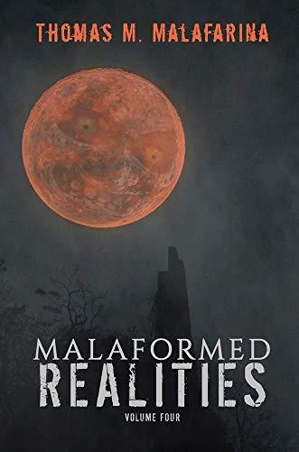 Malaformed Realities by Thomas M Malafarina