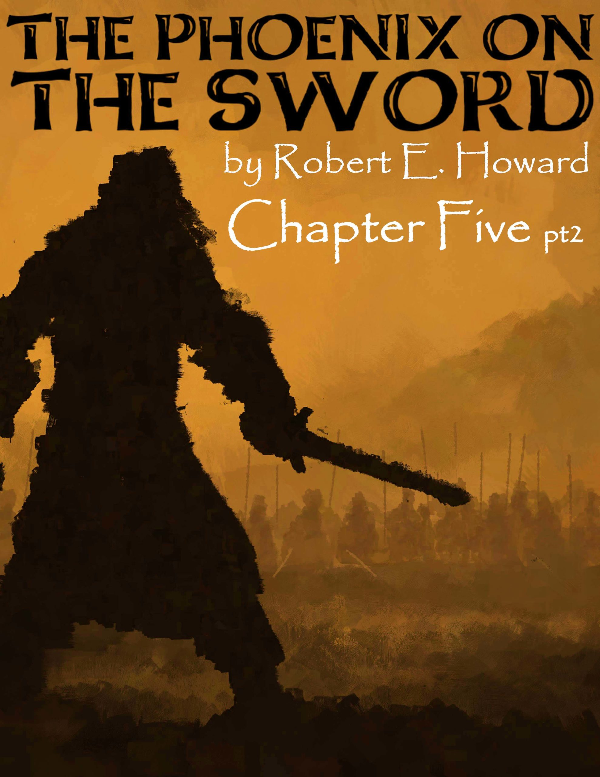 The Phoenix on the Sword Chapter 5 pt 2