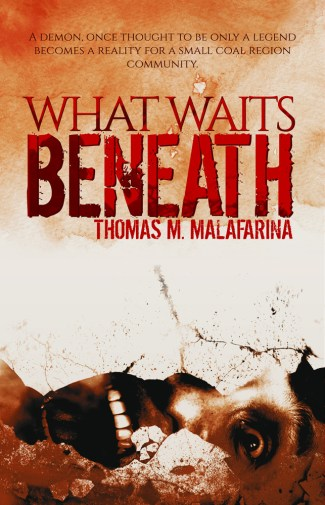 What Waits Beneath by Thomas M Malafarina