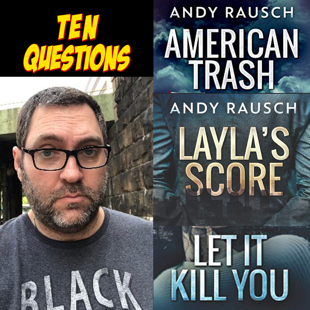 10 Questions for Andy Rausch