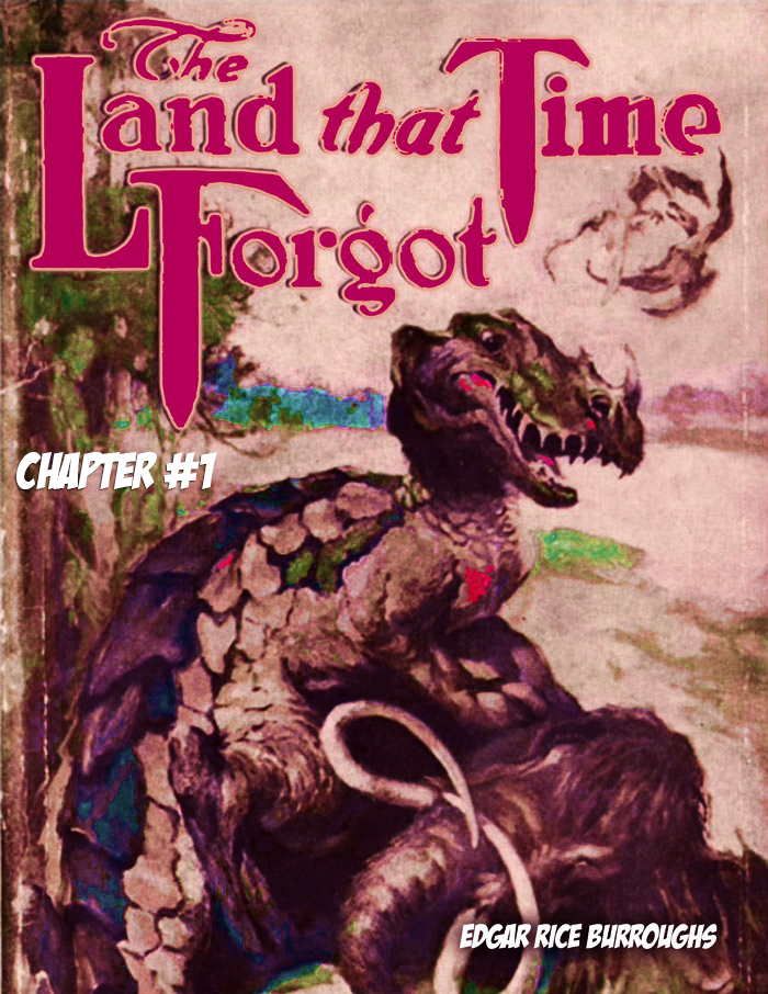 The Land that Time Forgot CH 01