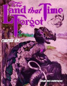 The Land that Time Forgot CH 02
