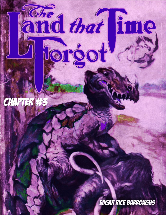 The Land that Time Forgot CH 03