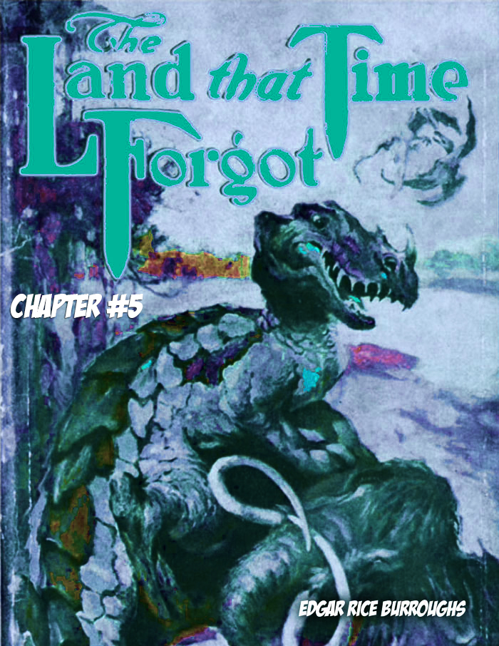 The Land that Time Forgot CH 05