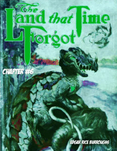 The Land that Time Forgot CH 06