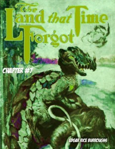 The Land that Time Forgot CH 07