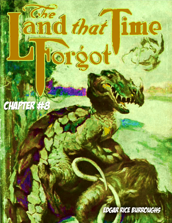 The Land That Time Forgot Pt 8
