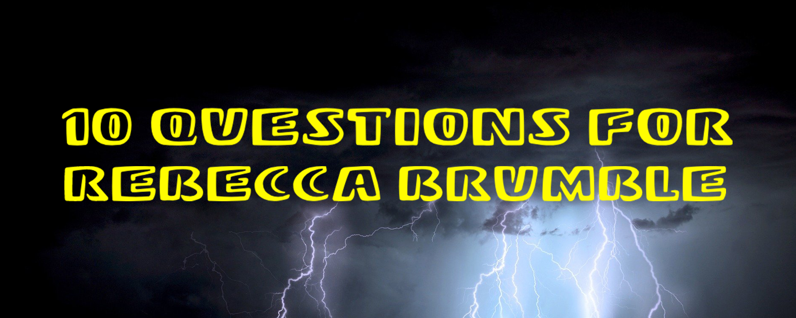 10 Questions for Rebecca Brumble