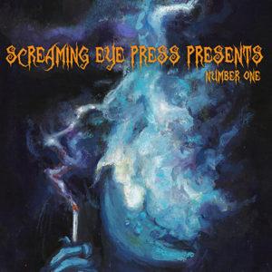 Screaming Eye Press Presents 001