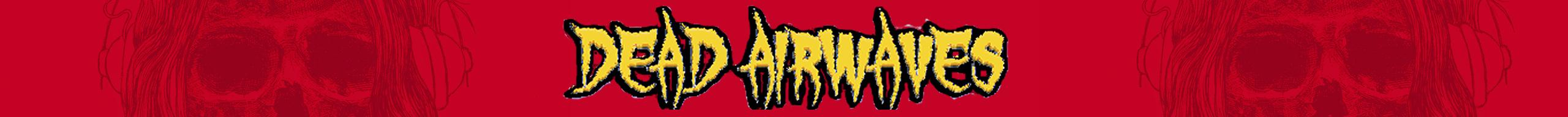 Dead Airwaves Banner