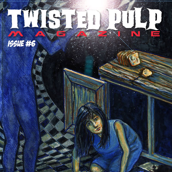 Twisted Pulp Magazine Issue #6