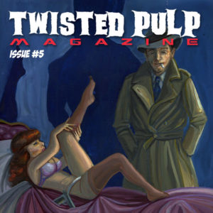 Twisted Pulp Magazine Issue 005