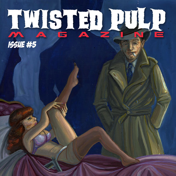 Twisted Pulp Magazine Issue #5
