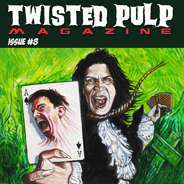 Twisted Pulp Magazine Issue #8