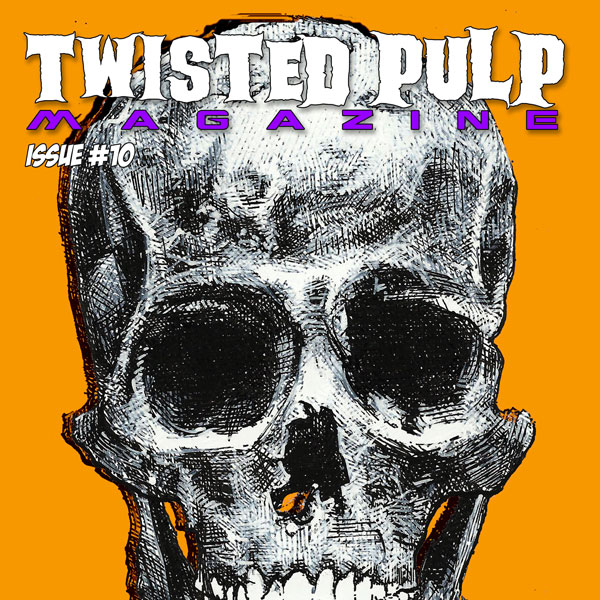 Twisted Pulp Magazine Issue #10